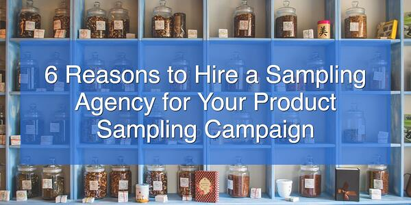 6 Reasons to Hire a Sampling Agency for Your Product Sampling Campaign