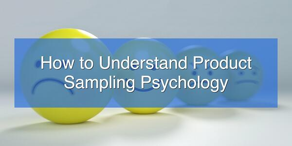 How to Understand Product Sampling Psychology