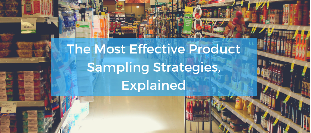 The Most Effective Product Sampling Strategies, Explained