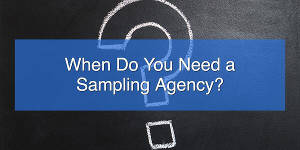 When Do You Need a Sampling Agency_ (1)