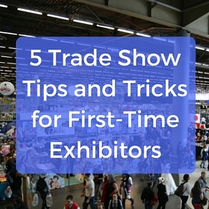 5_Trade_Show_Tips_and_Tricks_for_First-Time_Exhibitors.jpg