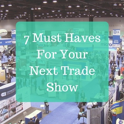 7_Must_Haves_For_Your_Next_Trade_Show_1.jpg