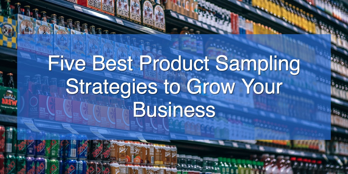 Five Best Product Sampling Strategies to Grow Your Business