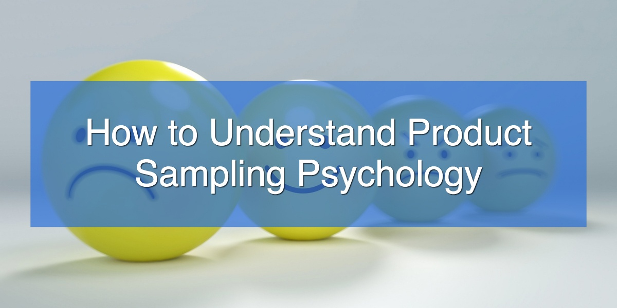How toUnderstand Product Sampling Psychology