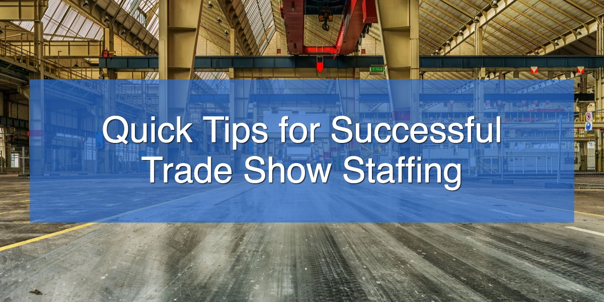 Quick Tips for Successful Trade Show Staffing