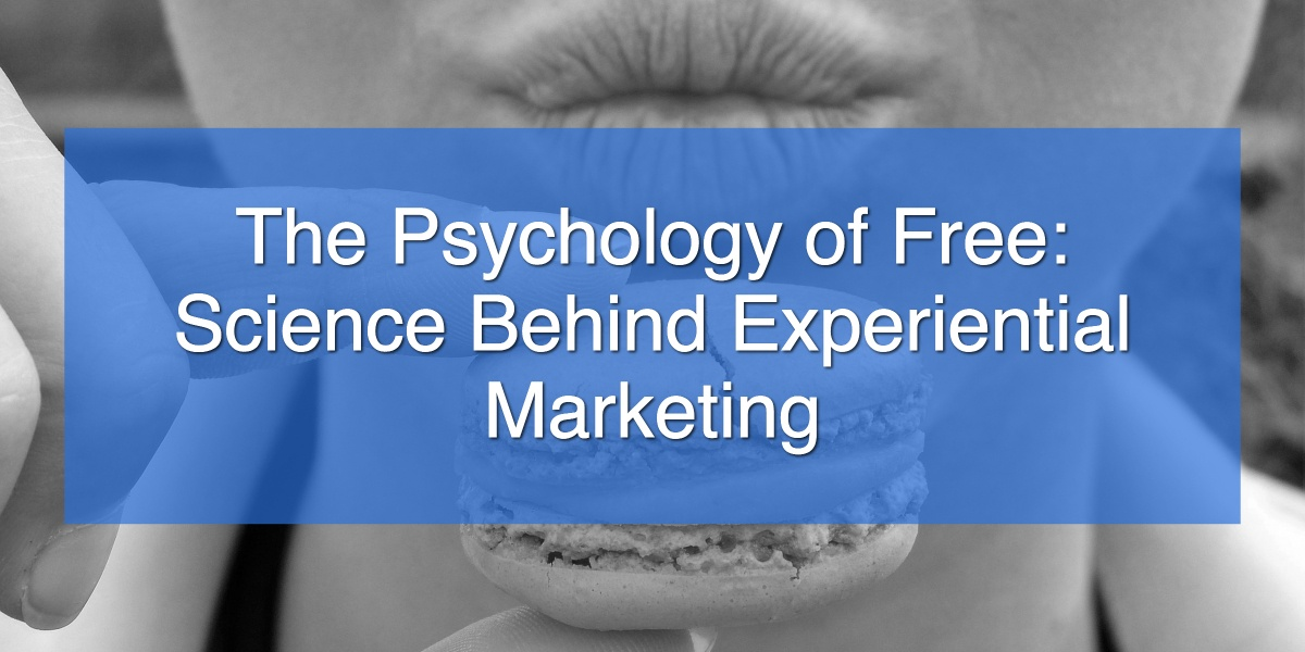 The Psychology of Free_ Science Behind Experiential Marketing